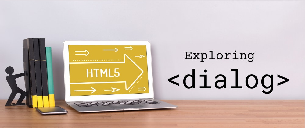 Cover image for Exploring HTML dialog element with examples