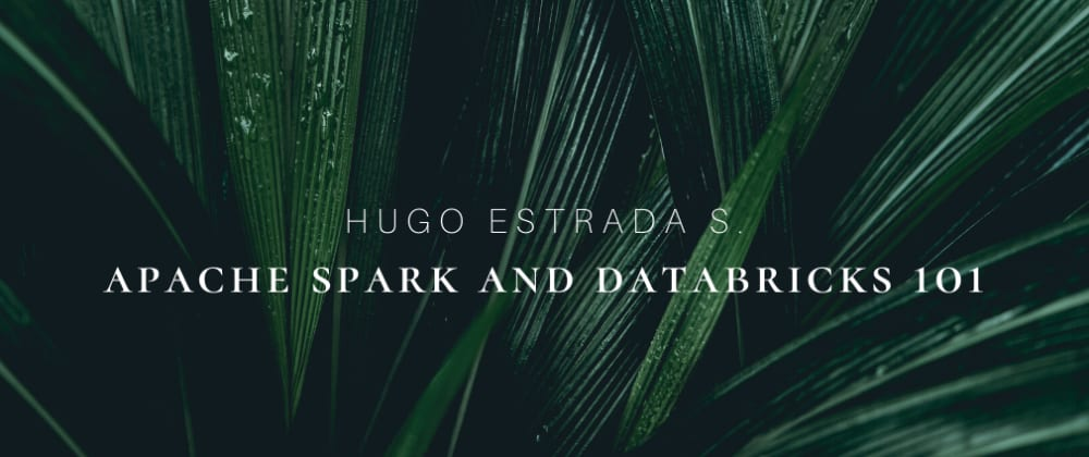 Cover image for Apache Spark and Databricks 101 pt. II - Some DataFrames