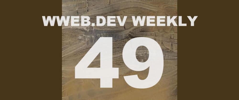 Cover image for Weekly web development update #49