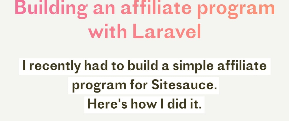 Cover image for Building an affiliate program with Laravel