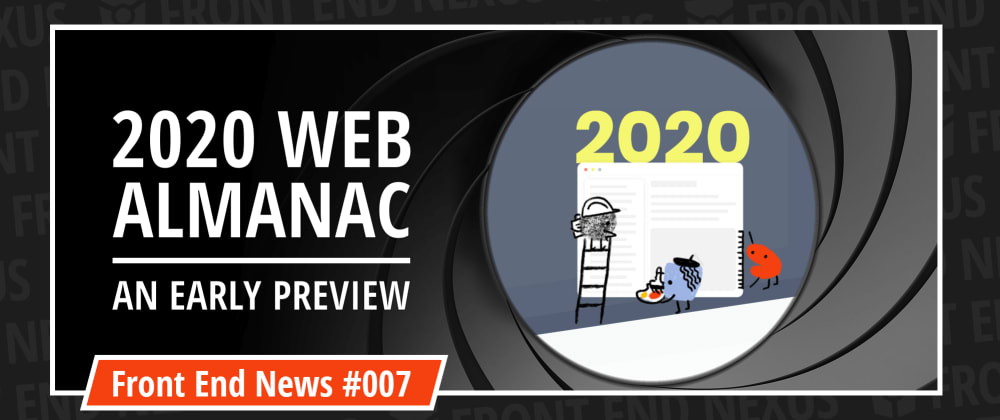 Cover image for Web Almanac 2020 Preview, .NET 5,  Container Queries, and Angular 11 | Front End News #007