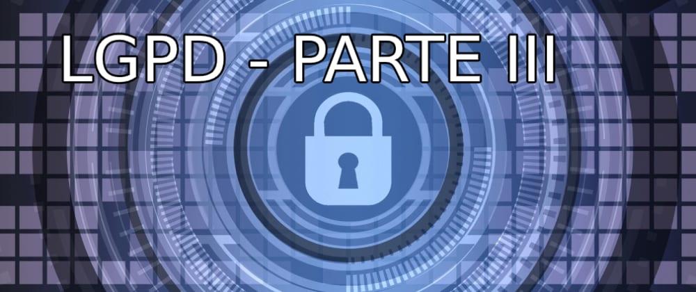 Cover image for LGPD - Parte III - Princípios
