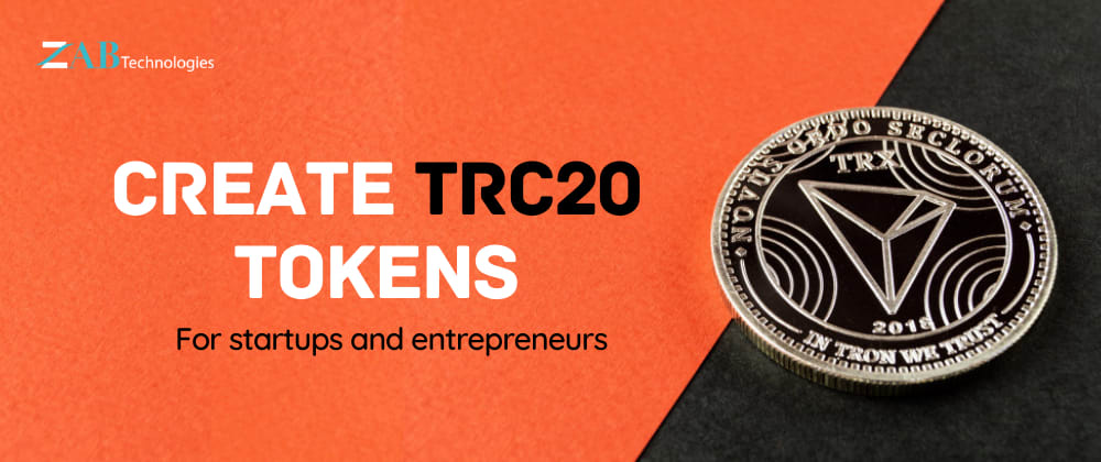 Cover image for Create TRC20 Token - Best Blockchain Business Idea For Startups & Entrepreneurs