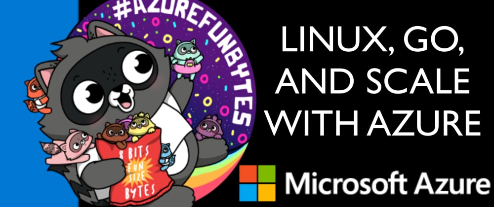 Cover image for AzureFunBytes Reminder - 01/21/2021 2PM EST - Linux, Go, and @Azure with @as_w