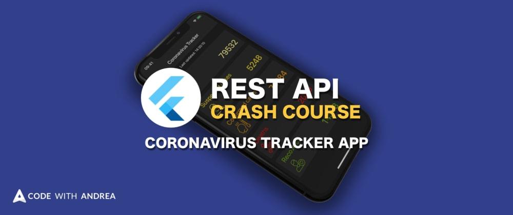 Cover image for  Flutter REST API Crash Course Launch: Build a Coronavirus Tracking App