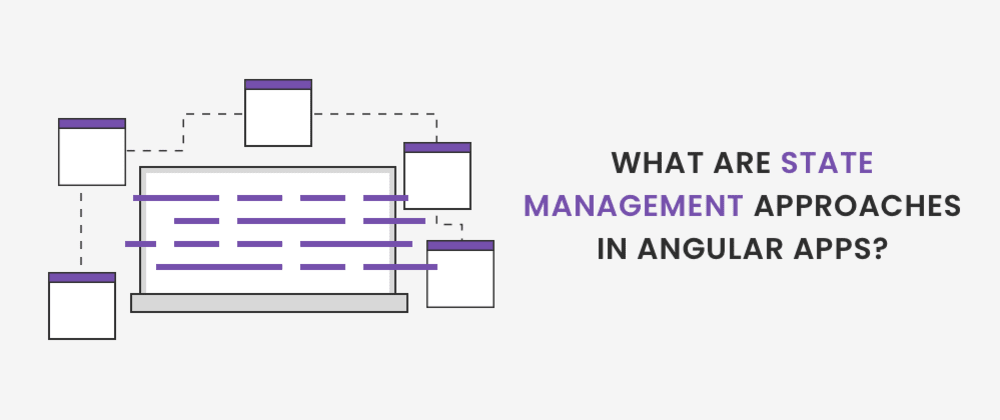 Cover image for State Management Tools for Large-scale Angular Applications