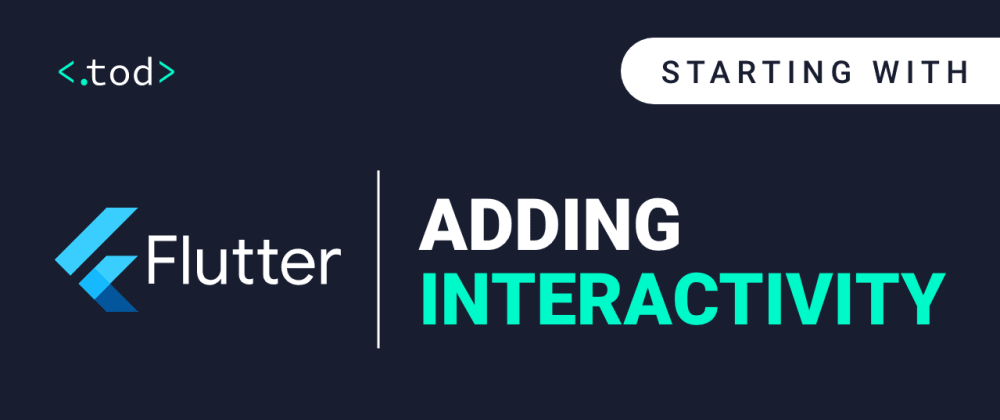 Cover image for Starting with Flutter: Adding interactivity