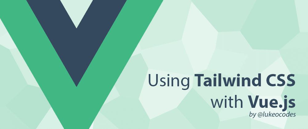 Cover image for Using Tailwind CSS with Vue.js