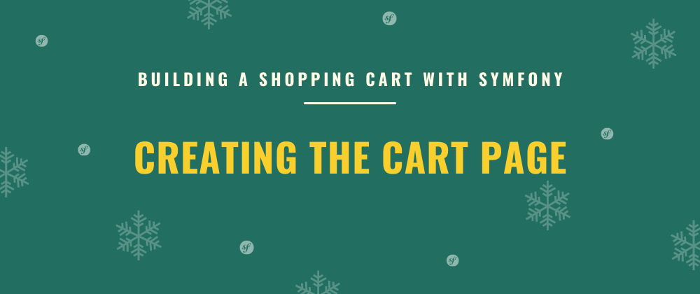 Cover image for Creating the Cart Page | Building a Shopping Cart with Symfony