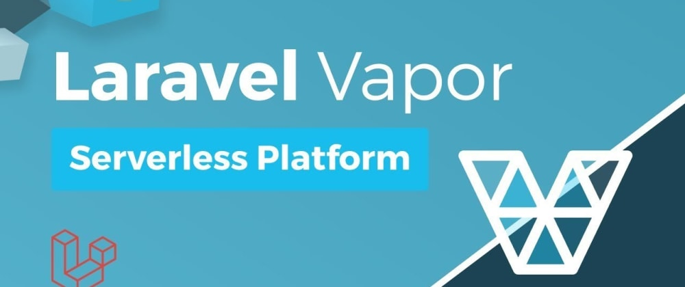 Cover image for Watchout! Laravel Vapor!