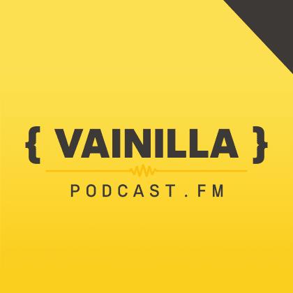 Vainilla Podcast