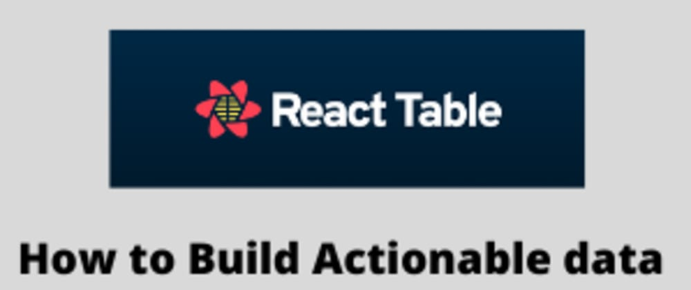 Cover image for How to build an Actionable  data table with react table and TailwindCSS