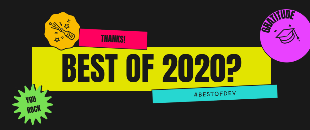 What are your favorite articles from 2020? #bestofdev
