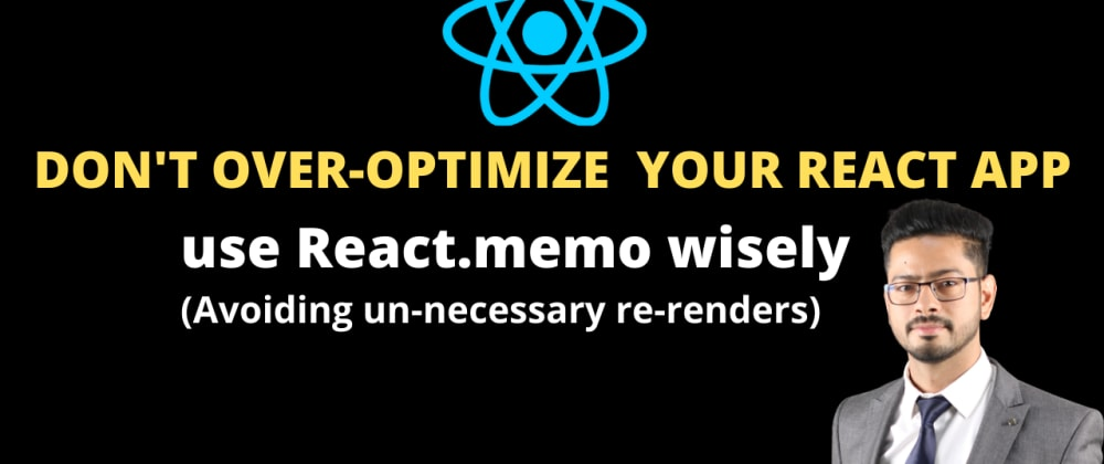 Cover Image for Don't overoptimize your React App