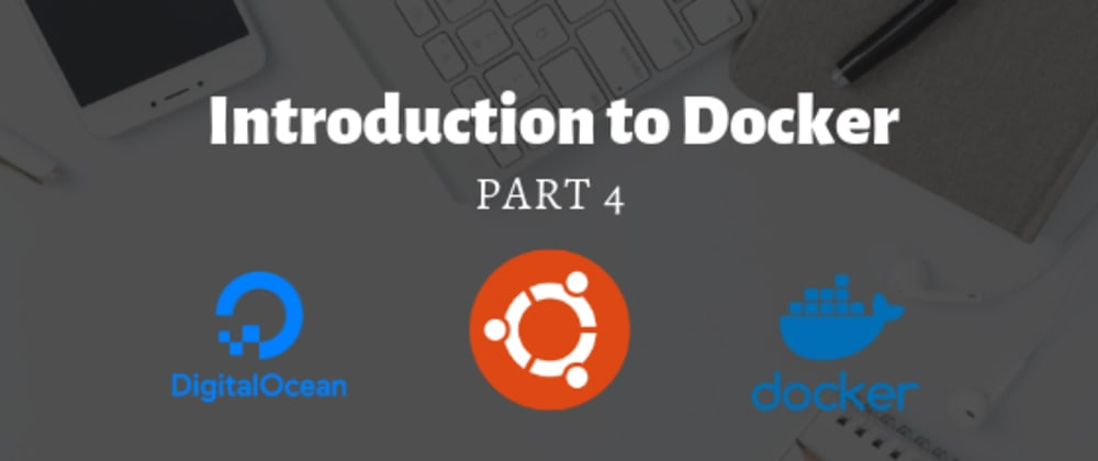 Cover image for Introduction to Docker part 4
