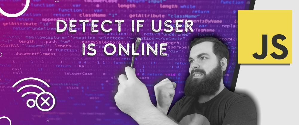 Cover image for 🚀 Detecting If a User is Online/Offline with JavaScript