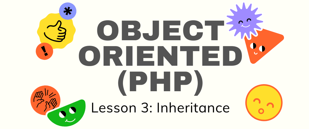 Cover image for Object Oriented PHP (Lesson 3: Inheritance)