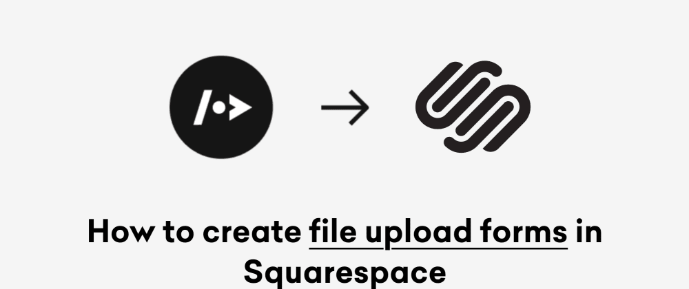 Cover image for How to create file upload forms in Squarespace