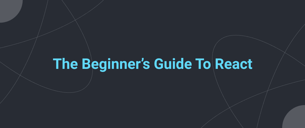 Cover image for The Beginner's Guide To React: JSX