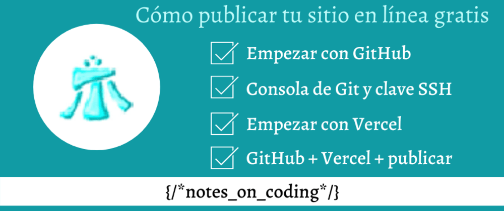 Cover image for Paso a paso para empezar con GitHub y publicar páginas en Vercel
