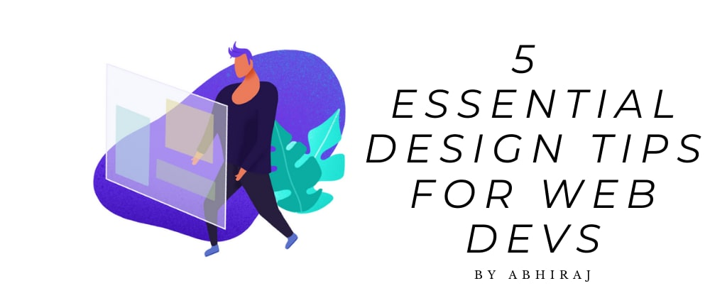 Cover image for 5 design tips every web dev should follow