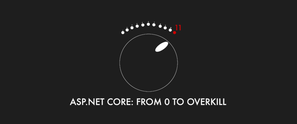 Cover image for ASP.NET Core: From 0 to overkill - Intro