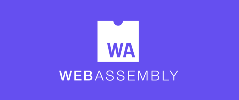 Cover image for Have you built any projects with WebAssembly?