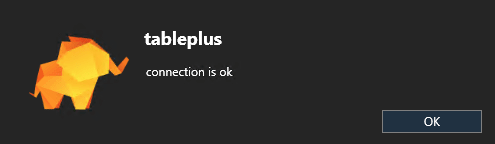 tableplus connection is okay