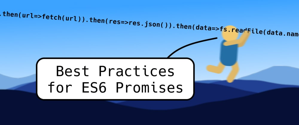 Cover image for Best Practices for ES6 Promises