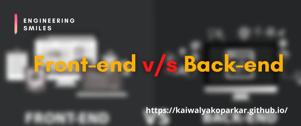 Cover image for 🎨 Front-end v/s Back-end ⚡️