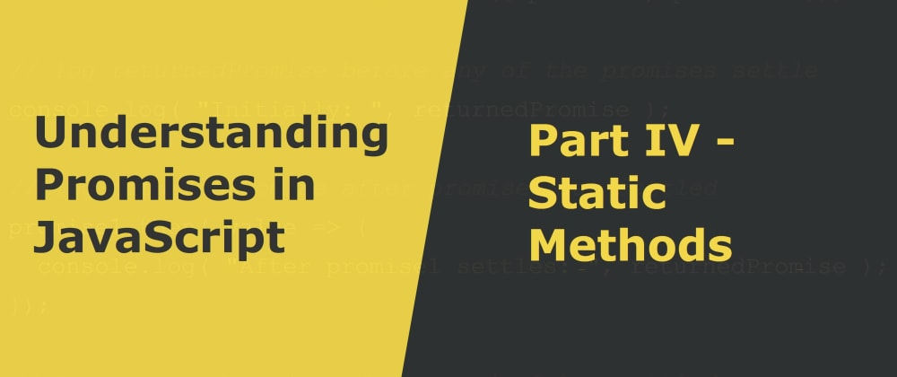 Cover image for Static Methods in the Promise API