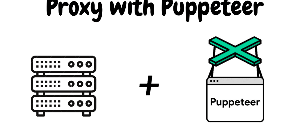 Cover image for Use a proxy with Puppeteer