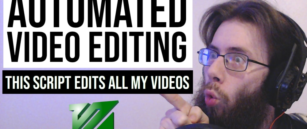 Cover image for How I Completely Automated My YouTube Editing