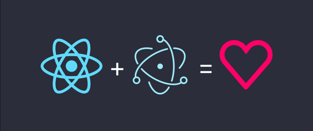 Cover image for Electron Apps Made Easy with Create React App and Electron Forge