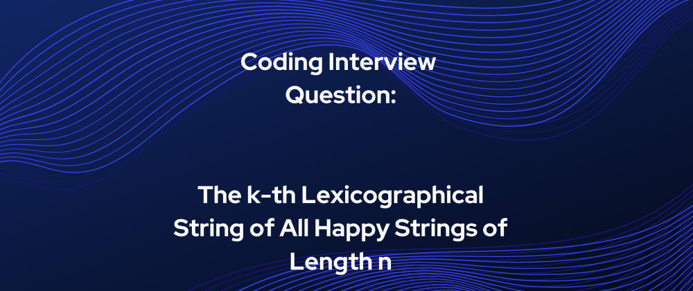 Cover image for The k-th Lexicographical String of All Happy Strings of Length n