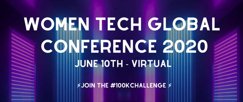 Cover image for ⭐️WomenTech Global Conference 2020 (Virtual)