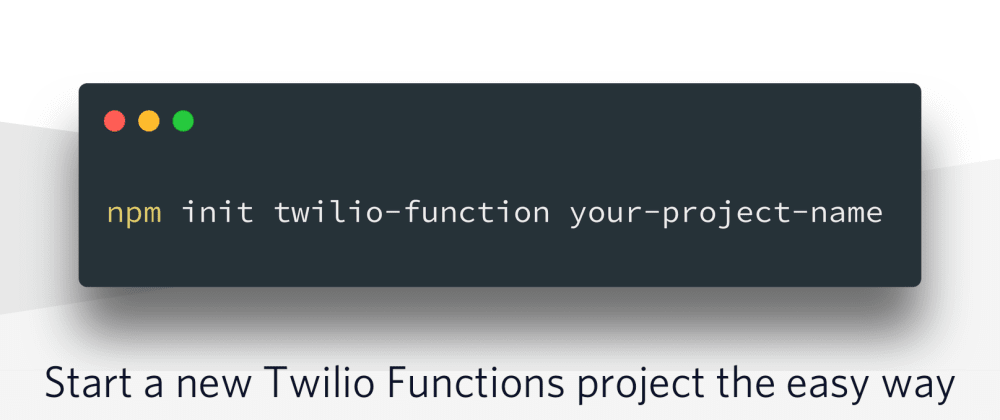 Cover image for Start a new Twilio Functions project the easy way