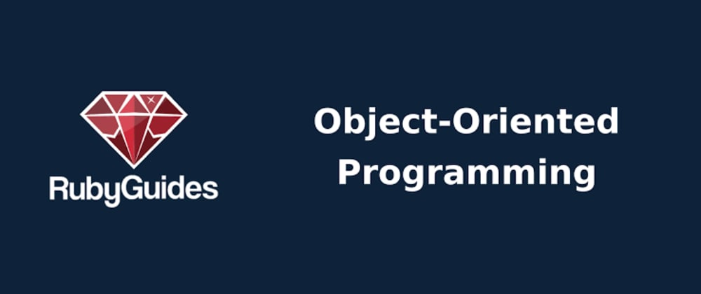 Cover image for Ruby Object Oriented Programming (OOP)