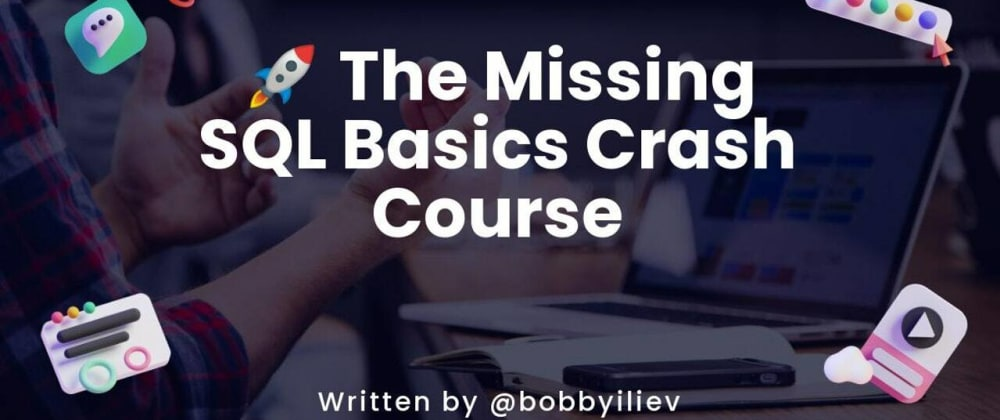 Cover image for 🚀 The Missing SQL Basics Crash Course