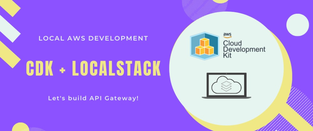 Cover image for Localstack + CDK = local AWS development