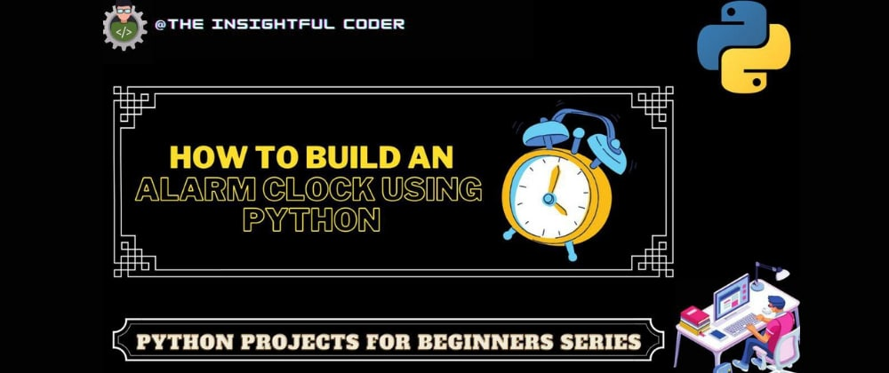 Cover image for How to Build an Alarm Clock Using Python