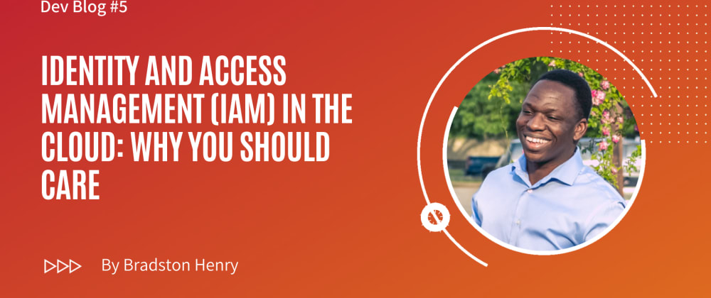 Cover image for Identity and Access Management (IAM) in the Cloud Basics: Why Devs Should Care