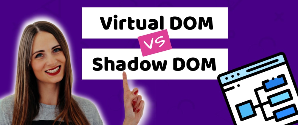 Cover image for Shadow DOM vs Virtual DOM - differences