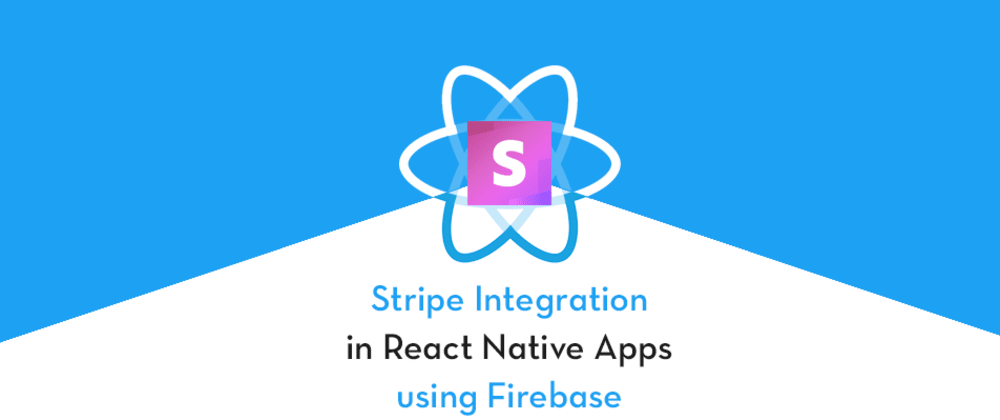 Cover image for Stripe payment integration in React Native apps using Firebase