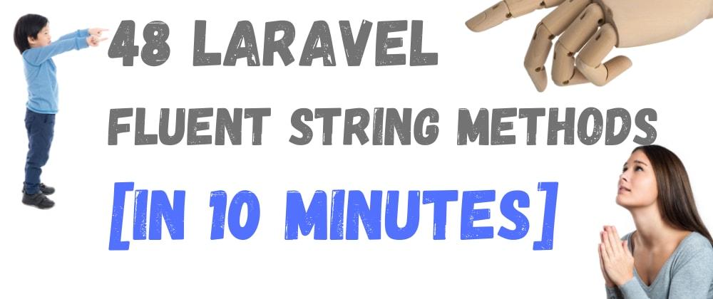 Cover image for Laravel Fluent Str - 48 Methods [🚀 10 MINUTES!]