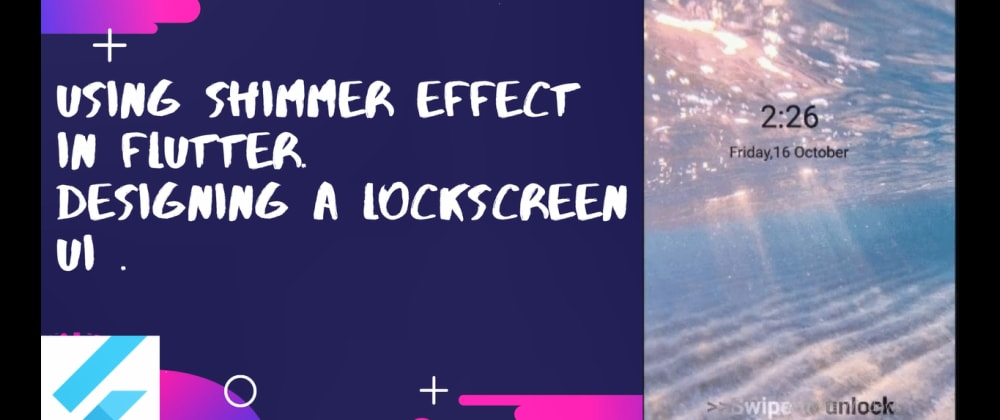 Cover image for Creating a LockScreen UI using Shimmer effect fortext.
