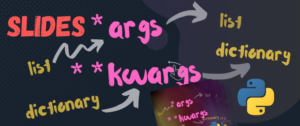 Cover image for SLIDES - understanding python *args and **kwargs