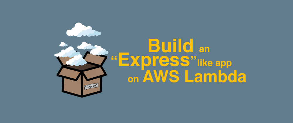 Cover image for Build an Express like app on AWS Lambda