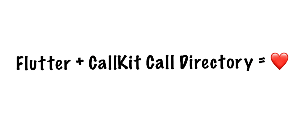 Cover image for How we make Flutter work with CallKit Call Directory