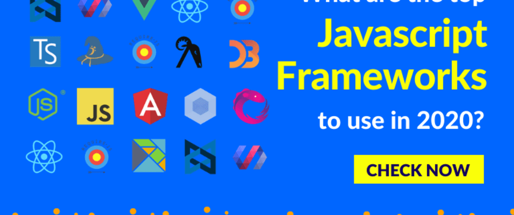Cover image for The Ultimate List of Javascript Libraries and Frameworks in 2020